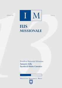 Ius missionale. Annuario della Facoltà di diritto canonico (2013)