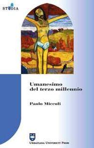 Libro Umanesimo del terzo millennio Paolo Miccoli