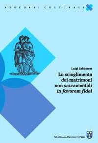 Lo Lo scioglimento del matrimonio non sacramentale in favorem fidei - Sabbarese Luigi - wuz.it