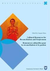 Cultural resources for reconciliation and forgiveness-Ressources culturelles pour la réconciliation et le pardon