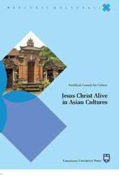 Jesus Christ alive in asian cultures. Ediz. inglese