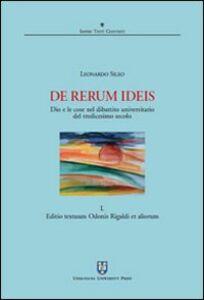 Libro De rerum ideis. Dio e le cose nel dibattito universitario del tredicesimo secolo. Vol. 1: Editio textuum Odonis Rigaldi et aliorum. Leonardo Sileo