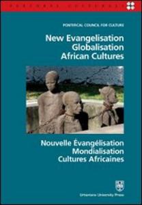 Libro New evangelisation. Globalisation. African cultures. Ediz. italiana, inglese e francese