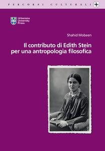 Foto Cover di Il contributo di Edith Stein per una antropologia filosofica, Libro di Shahid Mobeen, edito da Urbaniana University Press