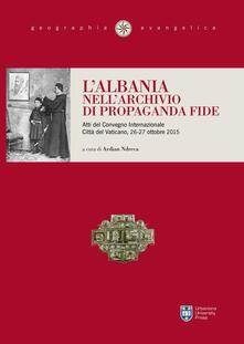 L Albania nellarchivio di Propaganda Fide.pdf