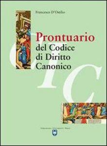 Foto Cover di Prontuario del codice di diritto canonico, Libro di Francesco D'Ostilio, edito da Urbaniana University Press