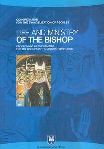 Libro Life and ministry. Proceedings of the Seminar for the Bishops in the Mission Territories. Atti del Convegno (Roma, 8-21 settembre 2003)