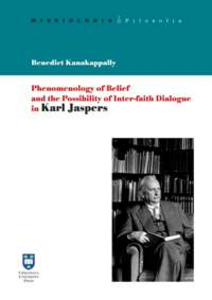 Libro Phenomenology of belief and the possibility of inter-faith dialogue in Karl Jaspers Benedict Kanakappally
