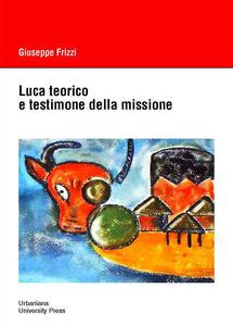 Luca teorico e testimone della missione