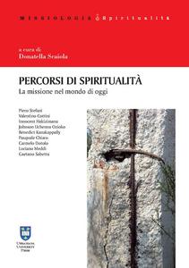 Libro Percorsi di spiritualità. La missione nel mondo di oggi Piero Stefani , Valentino Cottini , Benedict Kanakappally