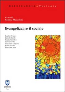 Libro Evangelizzare il sociale. Prospettive per una scelta missionaria Stephen B. Bevans , Gioacchino Campese , Carmelo Dotolo