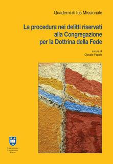 La procedura nei delitti riservati alla Congregazione per la Dottrina della Fede.pdf