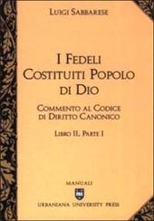 Commento al codice di diritto canonico. Vol. 2/1: I fedeli costituiti popolo di Dio.