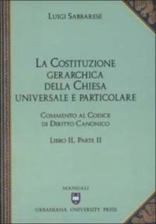 Capturtokyoedition.it Commento al codice di diritto canonico. Vol. 2\2: La costituzione gerarchica della Chiesa universale e particolare. Image