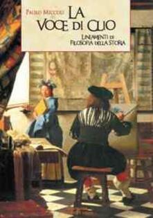 La voce di Clio. Lineamenti di filosofia della storia - Paolo Miccoli - copertina