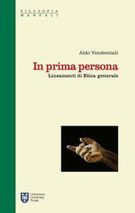 Foto Cover di In prima persona. Lineamenti di etica generale, Libro di Aldo Vendemiati, edito da Urbaniana University Press