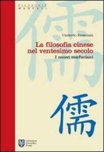 Libro La filosofia cinese nel ventesimo secolo. I nuovi confuciani Umberto Bresciani