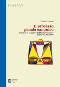 Il processo penale canonico. Commento al codice di diritto canonico. Libro VII, parte IV