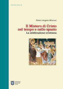 Il mistero di Cristo nel tempo e nello spazio. La celebrazione cristiana.pdf