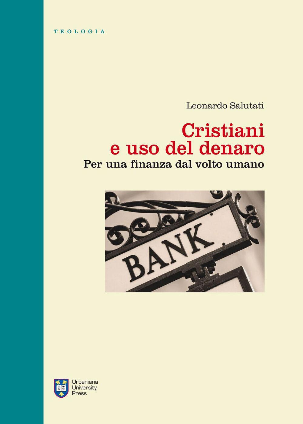 Cristiani e uso del denaro. Per una finanza dal volto umano