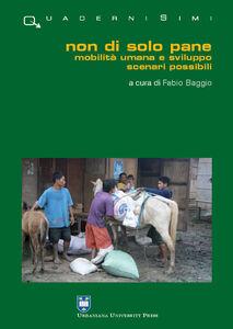 Libro Non di solo pane. Mobilità umana e sviluppo. Scenari possibili