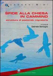 Foto Cover di Sfide alla chiesa in cammino. Strutture di pastorale migratoria, Libro di Gabriele Bentoglio, edito da Urbaniana University Press