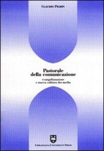 Libro Pastorale della comunicazione. Evangelizzazione e nuova cultura dei media Claudio Pighin