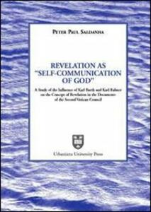Revelation as «Self-Communication of God». A study of the Influence of Karl Rahner on the concept of revelation in the document of the Second Vatican Council