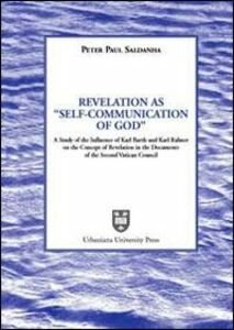 Foto Cover di Revelation as «Self-Communication of God». A study of the Influence of Karl Rahner on the concept of revelation in the document of the Second Vatican Council, Libro di  edito da Urbaniana University Press