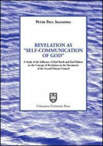 Libro Revelation as «Self-Communication of God». A study of the Influence of Karl Rahner on the concept of revelation in the document of the Second Vatican Council