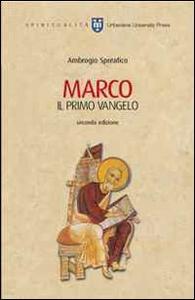 Libro Marco. Il primo vangelo Ambrogio Spreafico