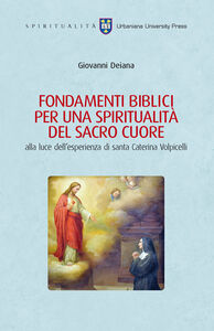 Libro Fondamenti biblici per una spiritualità del Sacro Cuore alla luce dell'esperienza di Santa Caterina Volpicelli Giovanni Deiana