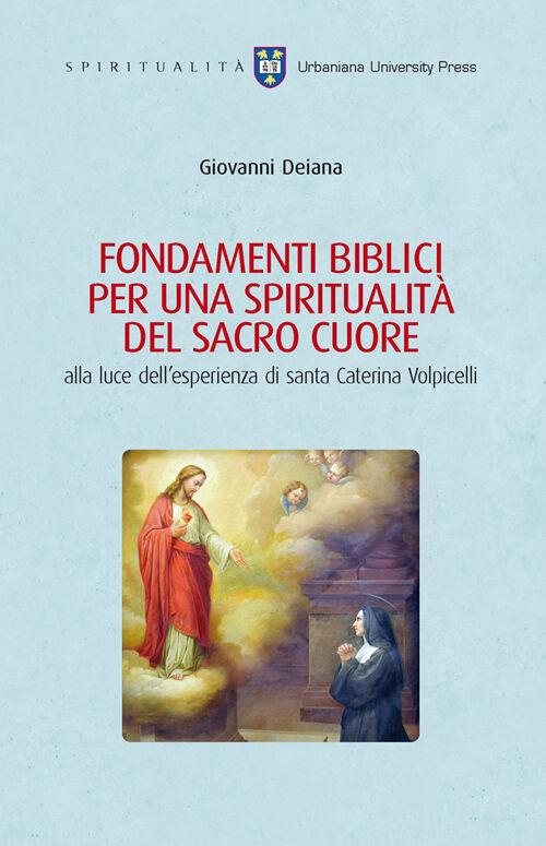Fondamenti biblici per una spiritualità del Sacro Cuore alla luce dell'esperienza di Santa Caterina Volpicelli