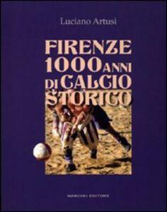 Firenze 1000 anni di calcio storico