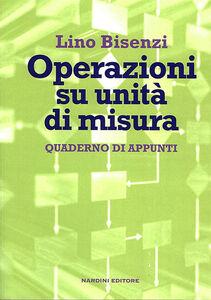 Operazioni su unità di misura. Quaderno di appunti