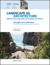 Landscape as architecture. Identity and conservation of Crapolla cultural site-Paesaggio come architettura. Identita e conservazione del sito culturale di Crapolla
