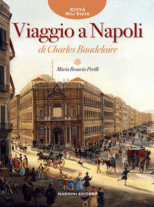 Milanospringparade.it Viaggio a Napoli di Charles Baudelaire Image