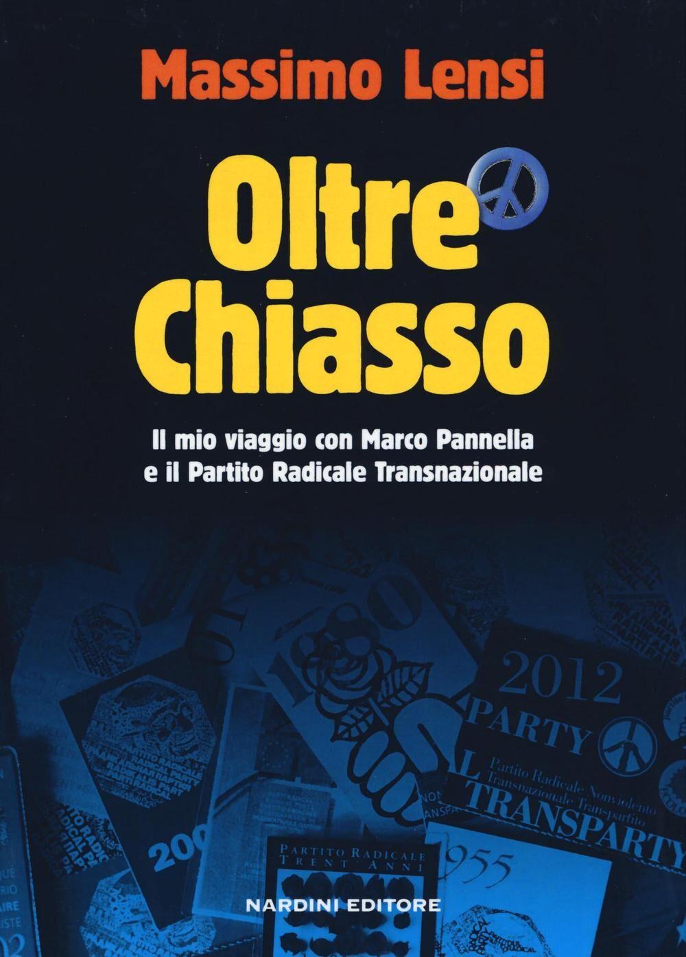 Oltre Chiasso. Il mio viaggio con Marco Pannella e il Partito Radicale transnazionale