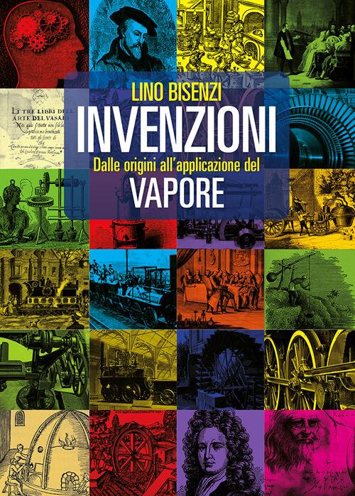 Invenzioni dalle origini all'applicazione del vapore