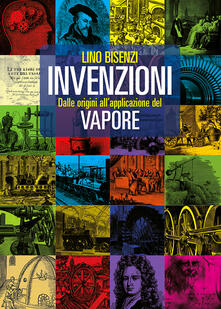 Chievoveronavalpo.it Invenzioni dalle origini all'applicazione del vapore Image
