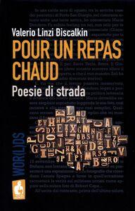 Foto Cover di Pour un repas chaud. Poesie di strada, Libro di Valerio Biscalkin Linzi, edito da Nardini