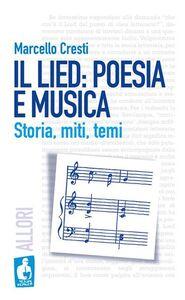 Il lied: poesia e musica. Storia, miti, temi