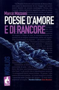 Libro Poesie d'amore e di rancore Marco Mazzoni