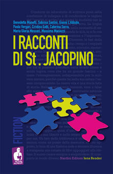I racconti di St. Jacopino - Bendetta Manetti,Sabrina Santini,Gianni L'Abbate - copertina