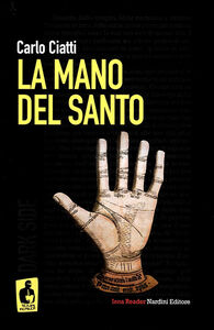 Foto Cover di La mano del santo, Libro di Carlo Ciatti, edito da Nardini