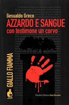 Azzardo e sangue con testimone e un corvo - Gesualdo Greco - copertina