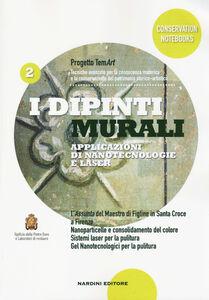 Foto Cover di I dipinti murali. Applicazioni di nanotecnologie e laser. Progetto TemArt. Vol. 2, Libro di  edito da Nardini