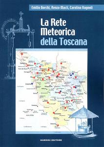 Libro La rete meteorica della Toscana Emilio Borchi , Renzo Macii , Carolina Vagnoli