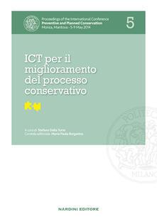 ICT per il miglioramento del processo conservativo. Proceedings of the International Conference Preventive and Planned Conservation Monza, Mantova (5-9 May 2014). Vol. 5 - copertina