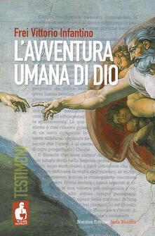 L' avventura umana di Dio - Vittorio Infantino Frei - copertina